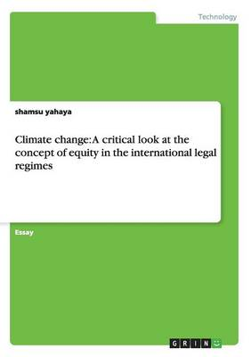 Climate Change: A Critical Look at the Concept of Equity in the International Legal Regimes