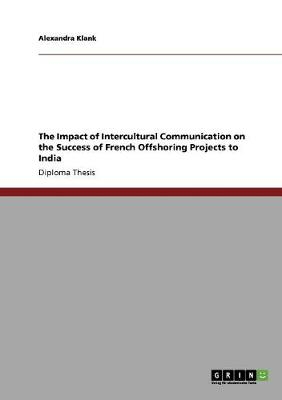 The Impact of Intercultural Communication on the Success of French Offshoring Projects to India