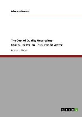 The Cost of Quality Uncertainty