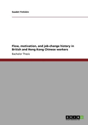 Flow, Motivation, and Job-Change History in British and Hong Kong Chinese Workers