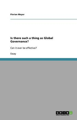 Is There Such a Thing as Global Governance?