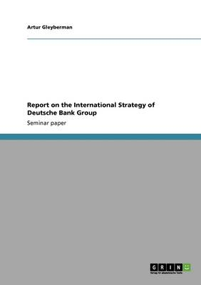 Report on the International Strategy of Deutsche Bank Group
