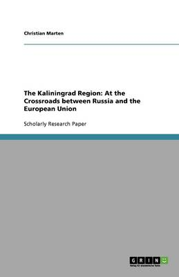 The Kaliningrad Region: At the Crossroads Between Russia and the European Union
