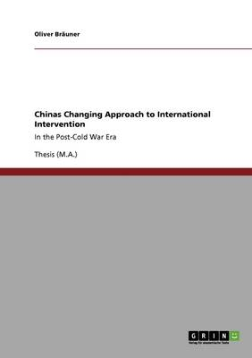 Chinas Changing Approach to International Intervention