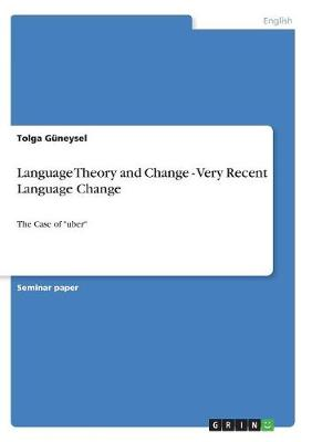 Language Theory and Change - Very Recent Language Change