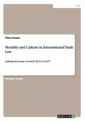 Morality and Culture in International Trade Law
