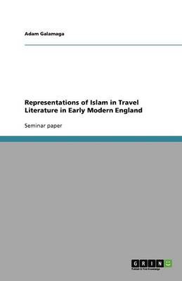 Representations of Islam in Travel Literature in Early Modern England