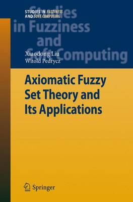 Axiomatic Fuzzy Set Theory and Its Applications
