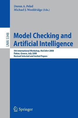 Model Checking and Artificial Intelligence: 5th International Workshop, MoChArt 2008, Patras, Greece, July 21, 2008, Revised Selected and Invited Papers