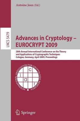 Advances in Cryptology - EUROCRYPT 2009: 28th Annual International Conference on the Theory and Applications of Cryptographic Techniques, Cologne, Germany, April 26-30, 2009, Proceedings