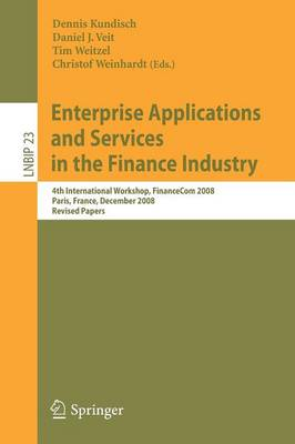 Enterprise Applications and Services in the Finance Industry: 4th International Workshop, FinanceCom 2008, Paris, France, December 13, 2008, Revised Papers