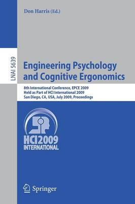 Engineering Psychology and Cognitive Ergonomics: 8th International Conference, EPCE 2009, Held as Part of HCI International 2009, San Diego, CA, USA, July 19-24, 2009. Proceedings