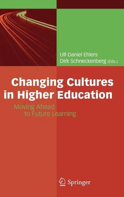 Changing Cultures in Higher Education: Moving Ahead to Future Learning