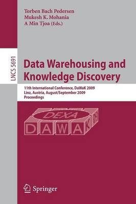 Data Warehousing and Knowledge Discovery: 11th International Conference, DaWaK 2009 Linz, Austria, August 31-September 2, 2009 Proceedings