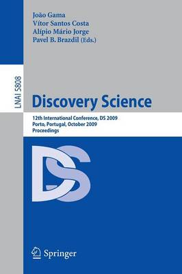 Discovery Science: 12th International Conference, DS 2009, Porto, Portugal, October 3-5, 2009