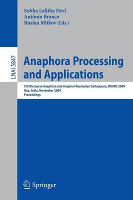 Anaphora Processing and Applications: 7th Discourse Anaphora and Anaphor Resolution Colloquium, DAARC 2009 Goa, India, November 5-6, 2009 Proceedings