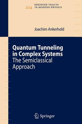 Quantum Tunneling in Complex Systems: The Semiclassical Approach