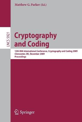 Cryptography and Coding: 12th IMA International Conference, IMACC 2009, Cirencester, UK, December 15-17, 2009, Proceedings