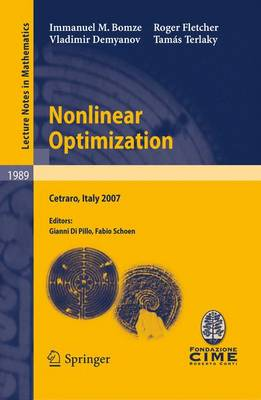 Nonlinear Optimization: Lectures given at the C.I.M.E. Summer School held in Cetraro, Italy, July 1-7, 2007
