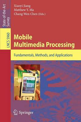 Mobile Multimedia Processing: Fundamentals, Methods, and Applications