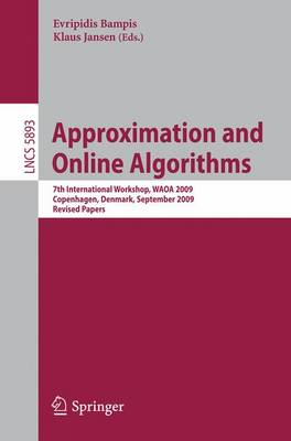 Approximation and Online Algorithms: 7th International Workshop, WAOA 2009, Copenhagen, Denmark, September 10-11, 2009 Revised Papers
