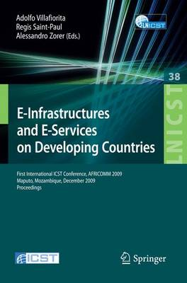 E-Infrastructures and E-Services on Developing Countries: First International ICST Conference, AFRICOM 2009, Maputo, Mozambique, December 3-4, 2009, Proceedings
