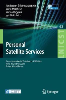 Personal Satellite Services: Second International ICST Conference, PSATS 2010, Rome, Italy, February 4-5, 2010. Revised Selected Papers