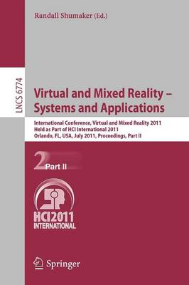 Virtual and Mixed Reality - Systems and Applications: International Conference, Virtual and Mixed Reality 2011, Held as Part of HCI International 2011, Orlando, FL, USA, July 9-14, 2011, Proceedings, Part II