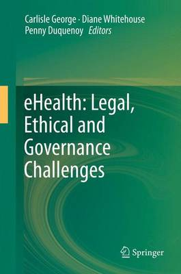 eHealth: Legal, Ethical and Governance Challenges