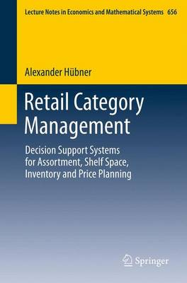 Retail Category Management: Decision Support Systems for Assortment, Shelf Space, Inventory and Price Planning