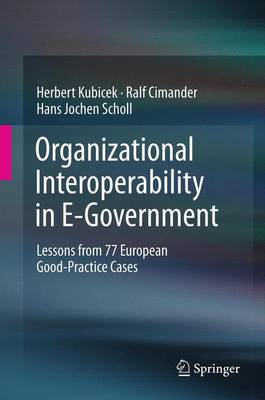 Organizational Interoperability in E-Government: Lessons from 77 European Good-Practice Cases