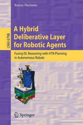 A Hybrid Deliberative Layer for Robotic Agents: Fusing DL Reasoning with HTN Planning in Autonomous Robots