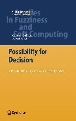 Possibility for Decision: A Possibilistic Approach to Real Life Decisions