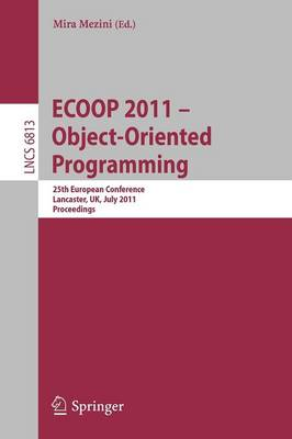 ECOOP 2011--Object-Oriented Programming: 25th European Conference. Lancaster, UK, July 25-29, 2011, Proceedings
