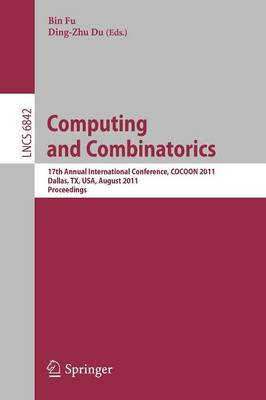 Computing and Combinatorics: 17th Annual International Conference, COCOON 2011, Dallas, TX, USA, August 14-16, 2011. Proceedings