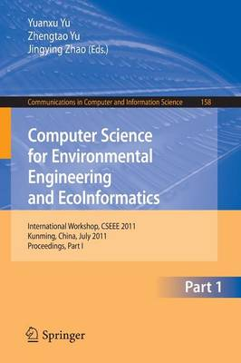 Computer Science for Environmental Engineering and EcoInformatics: International Workshop, CSEEE 2011, Kunming, China, July 29-30, 2011. Proceedings, Part I