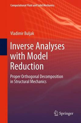 Inverse Analyses with Model Reduction: Proper Orthogonal Decomposition in Structural Mechanics
