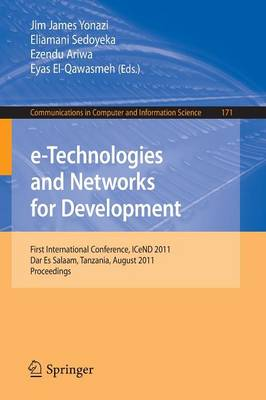 e-Technologies and Networks for Development: First International Conference, ICeND 2011, Dar-es-Salaam, Tanzania, August 3-5, 2011, Proceedings