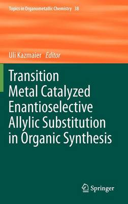 Transition Metal Catalyzed Enantioselective Allylic Substitution in Organic Synthesis