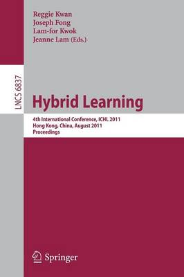 Hybrid Learning: 4th International Conference, ICHL 2011, Hong Kong, China, August 10-12, 2011, Proceedings