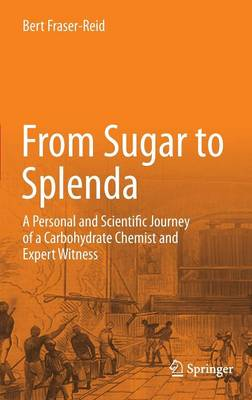 From Sugar to Splenda: A Personal and Scientific Journey of a Carbohydrate Chemist and Expert Witness