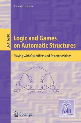 Logic and Games on Automatic Structures: Playing with Quantifiers and Decompositions