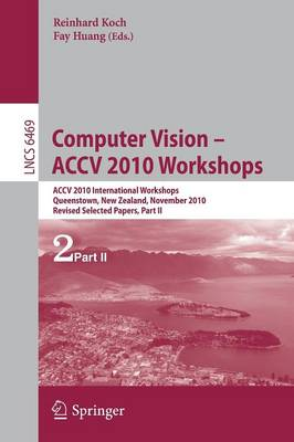 Computer Vision -- ACCV 2010 Workshops: ACCV 2010 International Workshops. Queenstown, New Zealand, November 8-9, 2010. Revised Selected Papers, Part II
