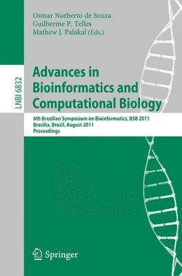 Advances in Bioinformatics and Computational Biology: 6th Brazilian Symposium on Bioinformatics, BSB 2011, Brasilia, Brazil, August 10-12, 2011, Proceedings