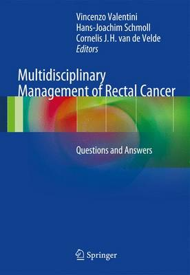 Multidisciplinary Management of Rectal Cancer: Questions and Answers