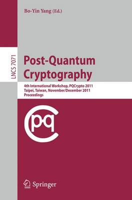Post-Quantum Cryptography: 4th International Workshop, PQCrypto 2011, Taipei, Taiwan, November 29 - December 2, 2011, Proceedings