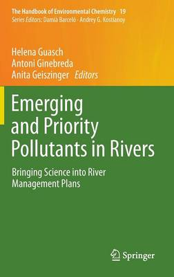 Emerging and Priority Pollutants in Rivers: Bringing Science into River Management Plans