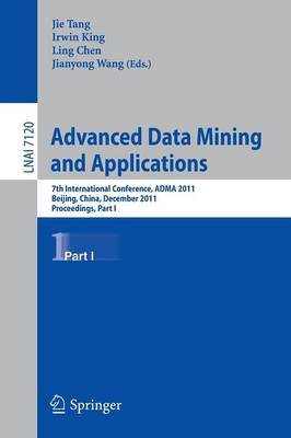 Advanced Data Mining and Applications: 7th International Conference, ADMA 2011, Beijing, China, December 17-19, 2011, Proceedings, Part I