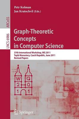 Graph-Theoretic Concepts in Computer Science: 37th International Workshop, WG 2011, Tepla Monastery, Czech Republic, June 21-24, 2011, Revised Papers