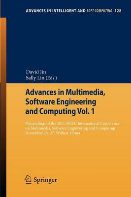 Advances in Multimedia, Software Engineering and Computing Vol.1: Proceedings of the 2011 MESC International Conference on Multimedia, Software Engineering and Computing, November 26-27, Wuhan, China